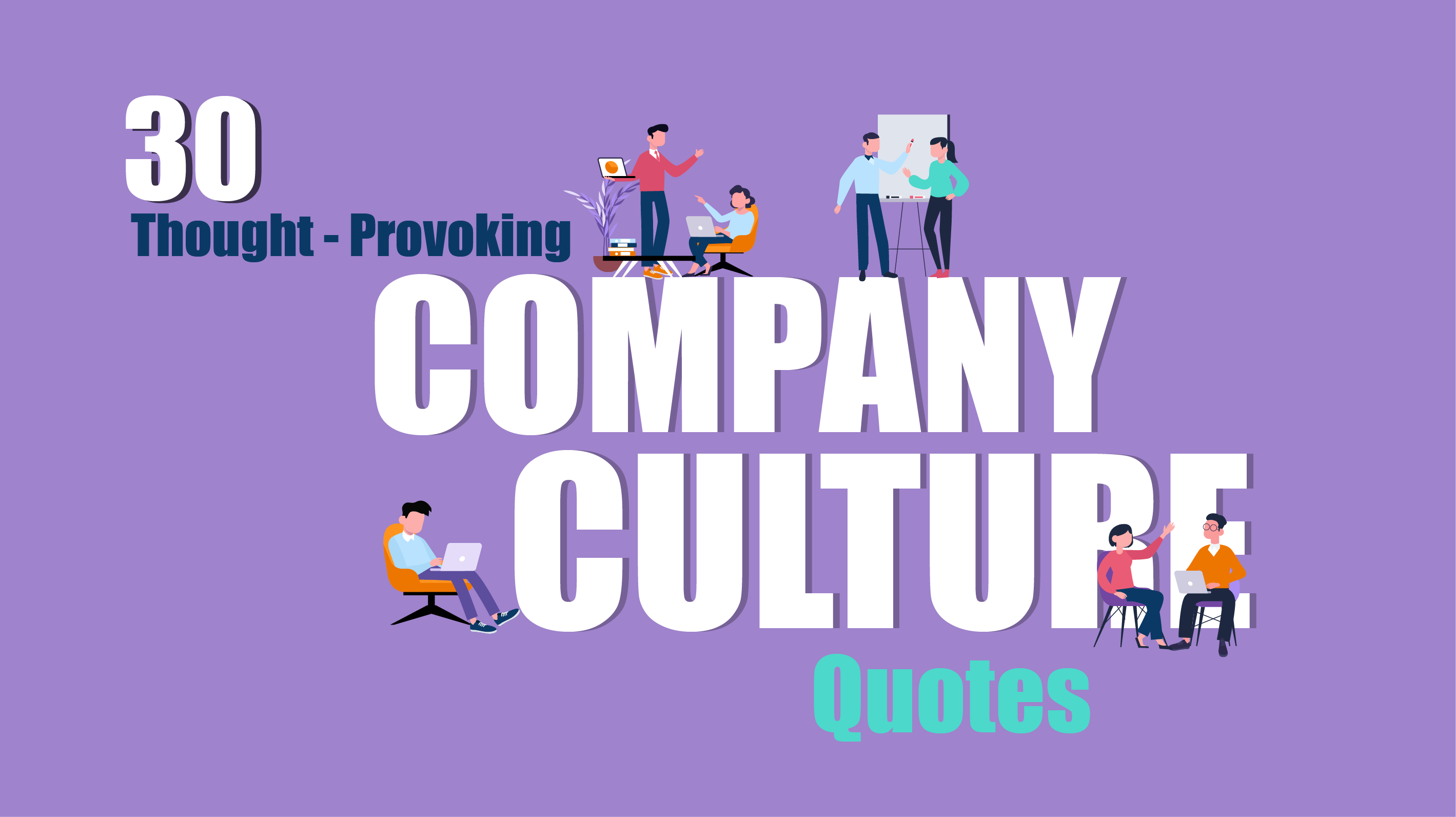 100 Thought-Provoking Company Culture Quotes
