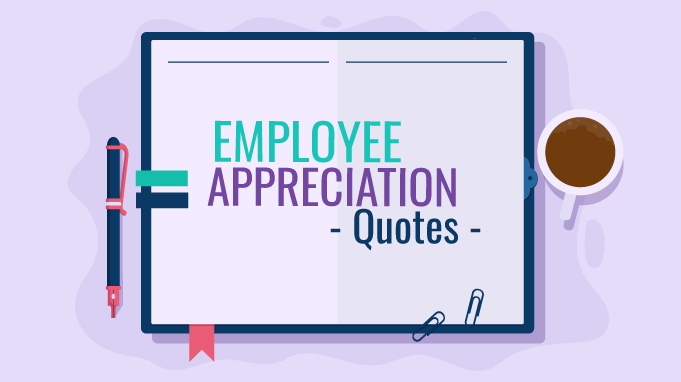 Top 100 Employee Appreciation Quotes To Inspire Leaders
