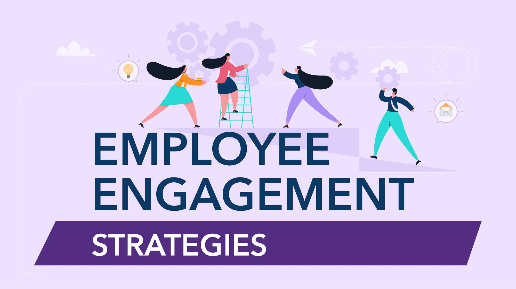 7 Employee Engagement Strategies That Will Not Fail