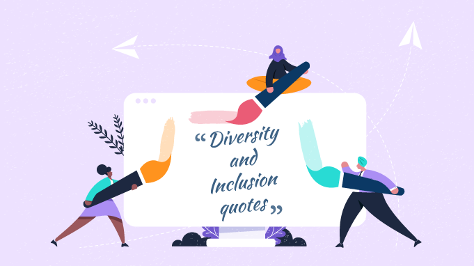 40 Powerful Diversity And Inclusion Quotes for a Stronger Company Culture