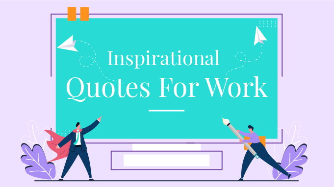 35 Inspirational Quotes For Work To Hustle Hard