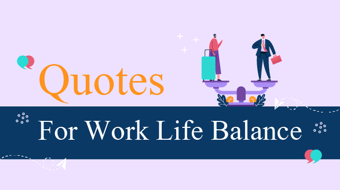 Top 100 Work-Life Balance Quotes You Must Read Right Now