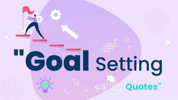 150 Epic Goal Setting Quotes For A Successful Year