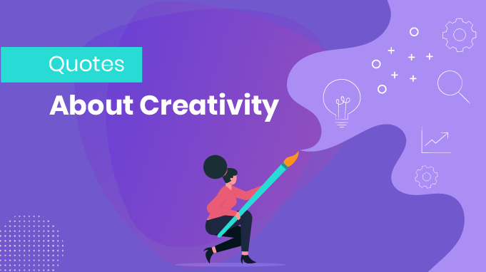 100 Best Quotes About Creativity To Inspire Employees