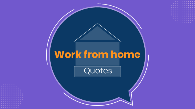 Top 102 Inspirational Work From Home Quotes