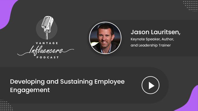 Developing and Sustaining Employee Engagement