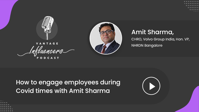 How to engage employees during Covid times with Amit Sharma