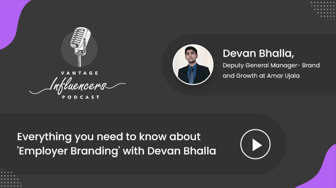Everything you need to know about 'Employer Branding' with Devan Bhalla