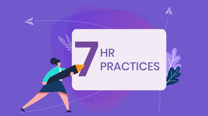 7 HR Practices Your Business Needs To Put In Place