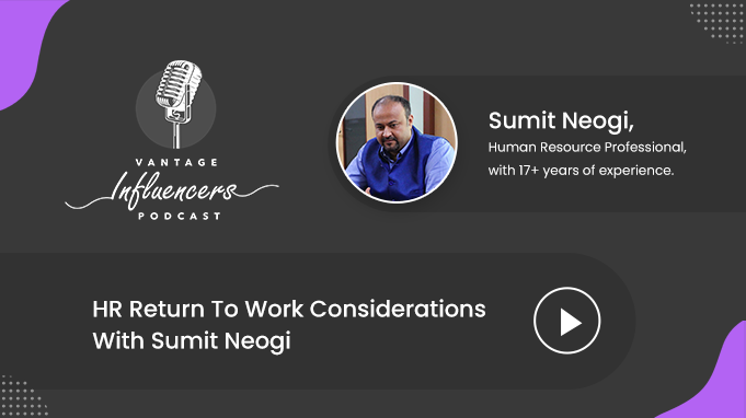 HR Return To Work Considerations With Sumit Neogi