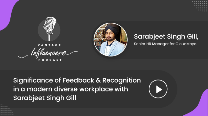Significance of Feedback & Recognition in a modern diverse workplace with Sarabjeet Singh Gill