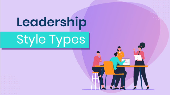 9 Most Effective Leadership Styles in 2021 (Find Out Your Own)