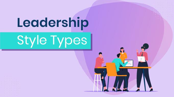 9 Most Effective Leadership Styles in 2021 (Free Leadership Assessment Tool  below)