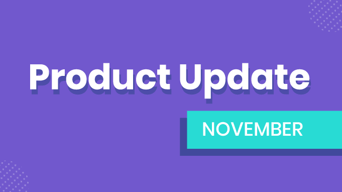 Product Update: Improvements for a Better Product