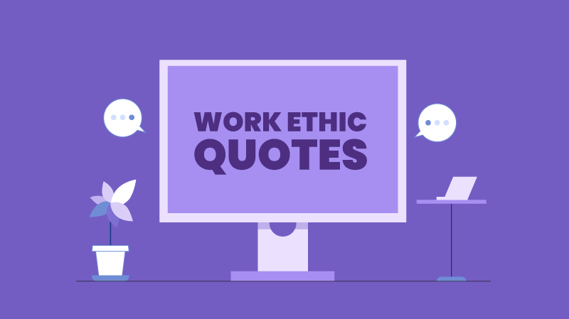 105 Famous Work Ethic Quotes to Boost Employee Morale