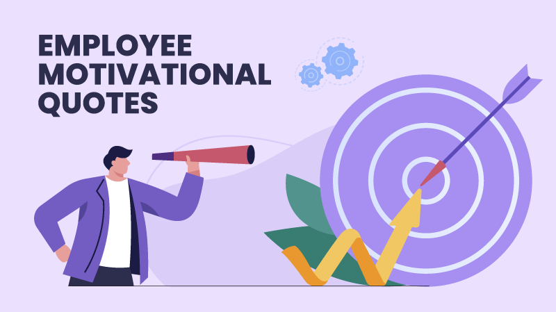 Top 150 Employee Motivational Quotes To Motivate Your Workforce