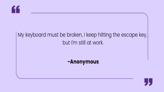Funny work quotes by Anonymous