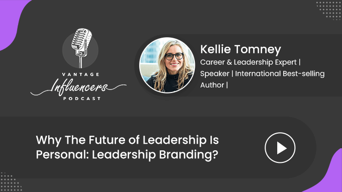 Why The Future Of Leadership Is Personal: Leadership Branding