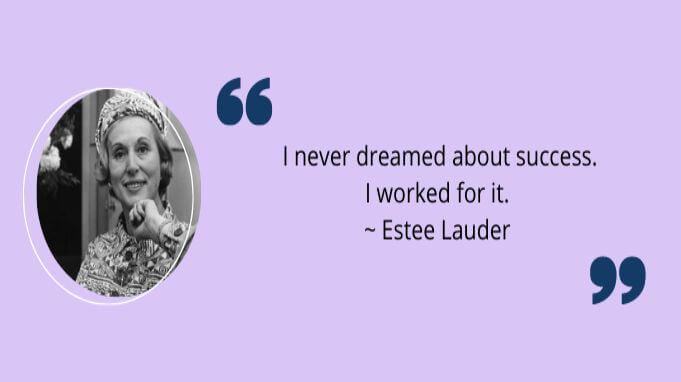 Go-Getter Quotes by Estee Lauder
