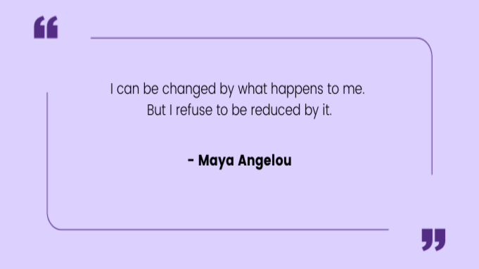 Resilience Quotes by Maya Angelou